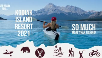 Alaska's Kodiak Resort Spools Up For Our 2021 Season